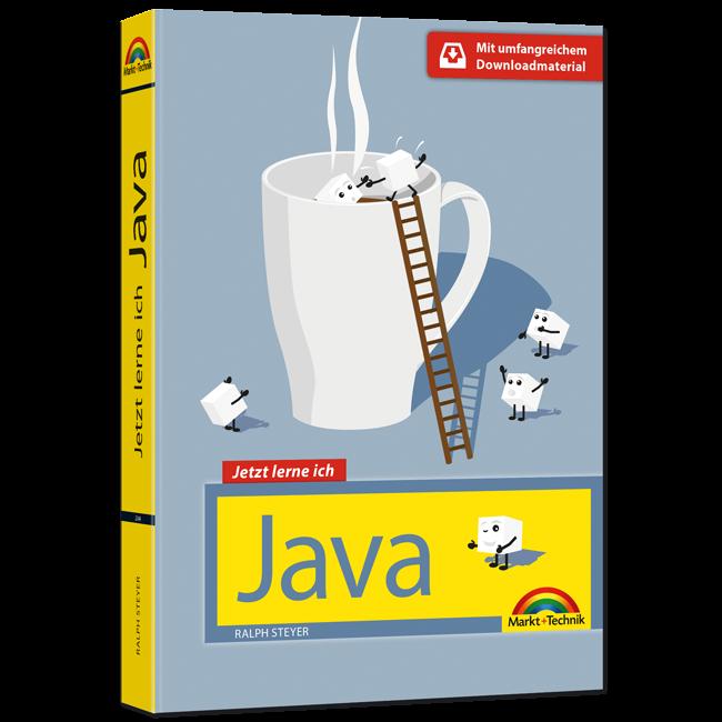 Jetzt lerne ich Java - Für Einsteiger und Fortgeschrittene - Ralph Steyer